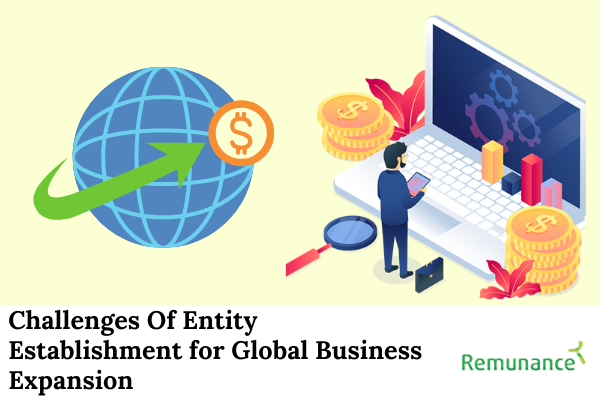Challenges of Entity Establishment for Global Business Expansion