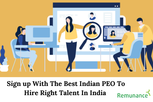 Signup with best Indian PEO to hire right talent in India